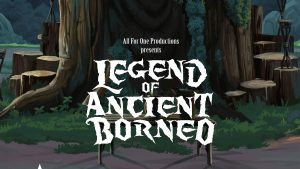 legend of ancient borneo official selection